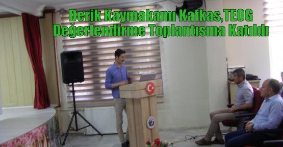 Derik Kaymakamı Kafkas,TEOG Değerlendirme Toplantısına Katıldı