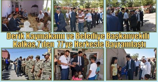 Derik Kaymakamı ve Belediye Başkanvekili Hakan Kafkas,7'den  77'ye Herkesle Bayramlaştı