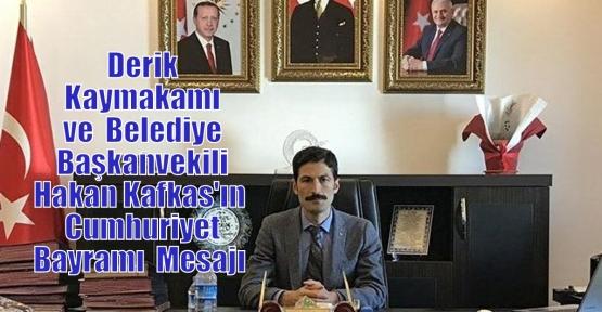 Derik Kaymakamı ve  Belediye Başkanvekili Hakan Kafkas'ın  Cumhuriyet Bayramı Mesajı