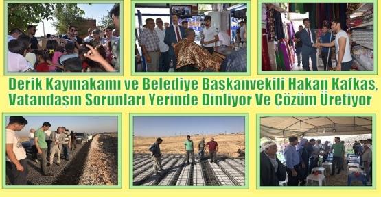 Derik Kaymakamı ve Belediye Başkanvekili Hakan Kafkas,Vatandaşın Sorunları Yerinde Dinliyor Ve Çözüm Üretiyor.