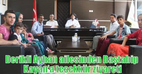Derikli Ayhan ailesinden Baştabip Kayan'a teşekkür ziyareti