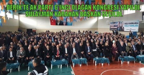 DERİK'TE AK PARTİ 6. OLAĞAN KONGRESİ YAPILDI