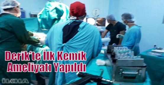Derik'te İlk Kemik Ameliyatı Yapıldı