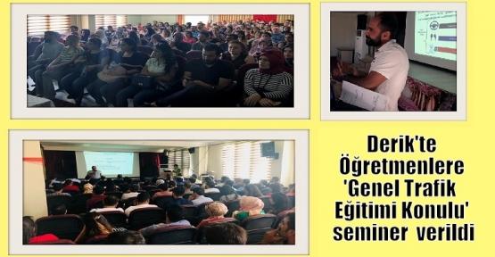 Derik'te Öğretmenlere 'Genel Trafik  Eğitimi Konulu' seminer  verildi