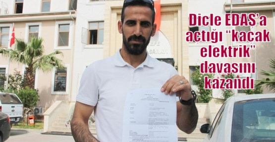 """Dicle EDAŞ'a açtığı """"kaçak elektrik"""" davasını kazandı"""