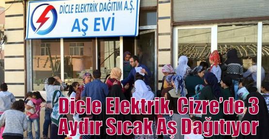 Dicle Elektrik, Cizre'de 3 Aydır Sıcak Aş Dağıtıyor