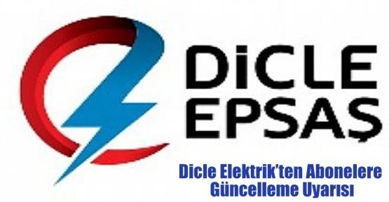 Dicle Elektrik'ten Abonelere Güncelleme Uyarısı