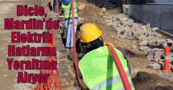 Dicle, Mardin'de Elektrik Hatlarını Yeraltına Alıyor