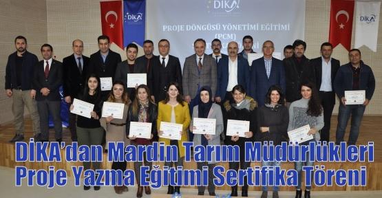 DİKA'dan Mardin Tarım Müdürlükleri Proje Yazma Eğitimi Sertifika Töreni