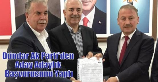Dündar Ak Parti'den Aday Adaylık Başvurusunu Yaptı