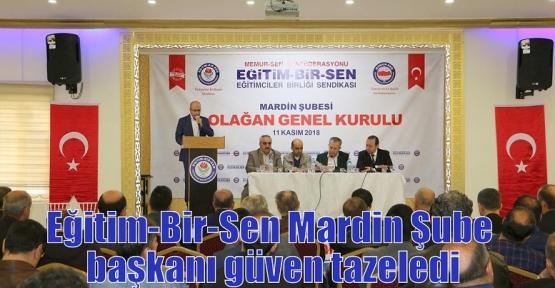 Eğitim-Bir-Sen Mardin Şube başkanı güven tazeledi