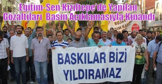 Eğitim-Sen Kızıltepe'de Yapılan Gözaltıları  Basın Açıklamasıyla Kınandı