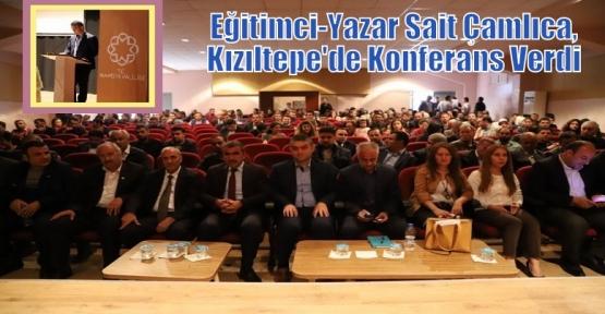 Eğitimci-Yazar Sait Çamlıca, Kızıltepe'de Konferans Verdi