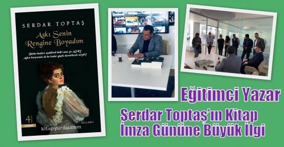 Eğitimci Yazar Serdar Toptaş'ın Kitap İmza Gününe Büyük İlgi