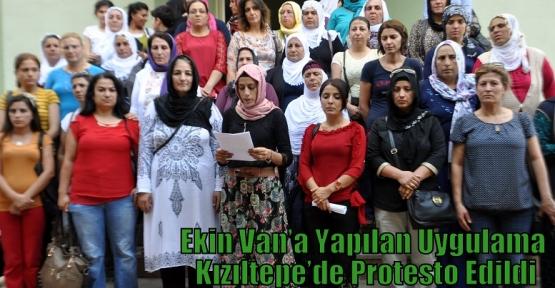 Ekin Van'a Yapılan Uygulama Kızıltepe'de Protesto Edildi