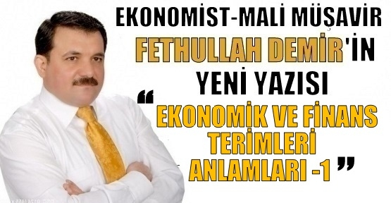 EKONOMİK VE FİNANS TERİMLERİ ANLAMLARI -1