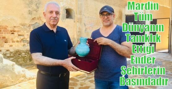 Eri, 'Mardin, tarihi konumuna tüm dünyanın tanıklık ettiği ender şehirlerin başında gelmektedir'