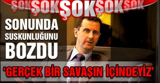Esad: Gerçek bir savaşın içindeyiz
