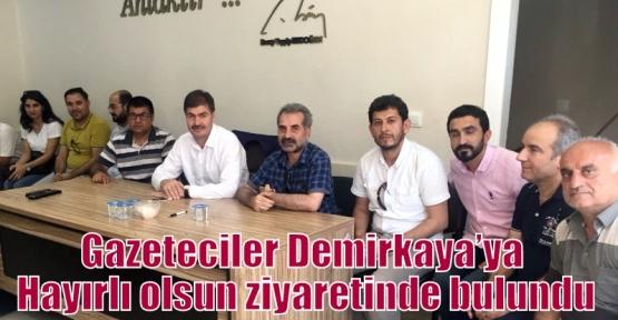 Gazeteciler Demirkaya'ya Hayırlı olsun ziyaretinde bulundu