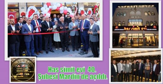 Has simit evi  40. Şubesi Mardin'de açıldı.