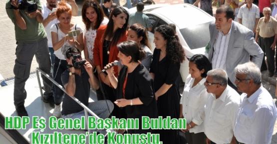 HDP Eş Genel Başkanı Buldan Kızıltepe'de Konuştu.
