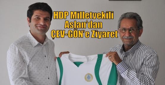 HDP Milletvekili Aslan'dan ÇEV-GÖN'e Ziyaret