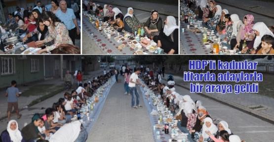 HDP'li kadınlar iftarda adaylarla bir araya geldi