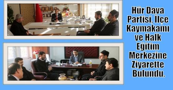 Hür Dava Partisi, İlçe Kaymakamı ve Halk Eğitim Merkezini Ziyarette Bulundu.