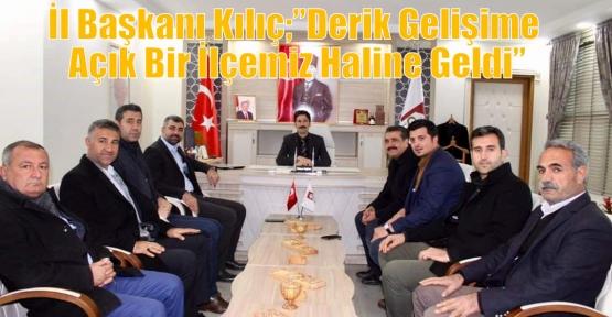 """İl Başkanı Kılıç;""""Derik Gelişime Açık Bir İlçemiz Haline Geldi"""""""
