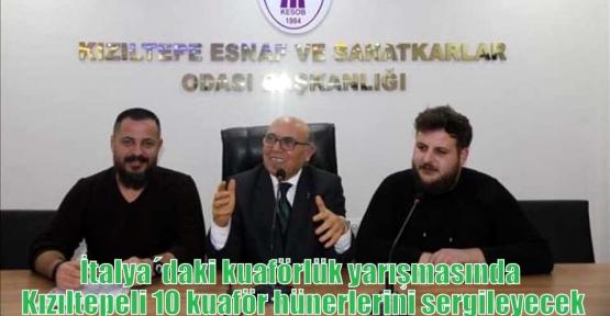 İtalya´daki kuaförlük yarışmasında Kızıltepeli 10 kuaför hünerlerini sergileyecek