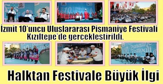 İzmit 10'uncu Uluslararası Pişmaniye Festivali Kızıltepe'de gerçekleştirildi.