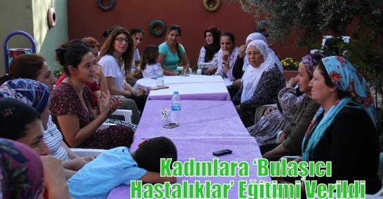 Kadınlara 'Bulaşıcı Hastalıklar' Eğitimi Verildi