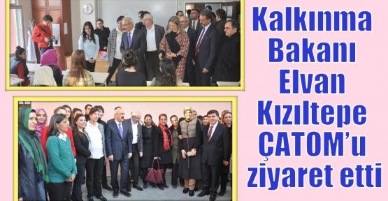 Kalkınma Bakanı Elvan Kızıltepe ÇATOM'u ziyaret etti