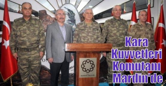 Kara Kuvvetleri Komutanı Mardin'de