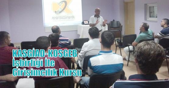 KASGİAD-KOSGEB İşbirliği İle Girişimcilik Kursu