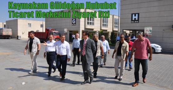 Kaymakam Güldoğan Hububat Ticaret Merkezini Ziyaret Etti