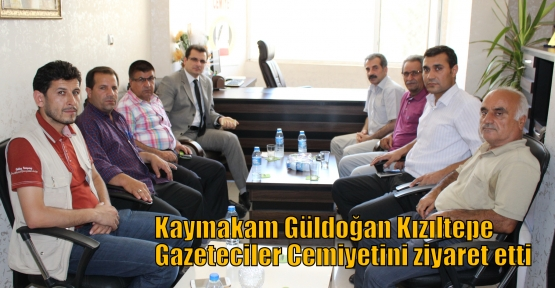 Kaymakam Güldoğan Kızıltepe Gazeteciler Cemiyetini ziyaret etti