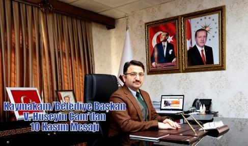 Kaymakam/Belediye Başkan V. Hüseyin Çam'dan 10 Kasım Mesajı