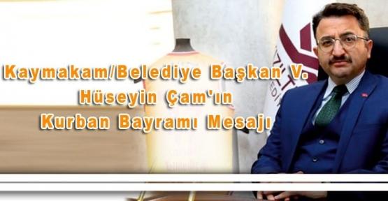 Kaymakam/Belediye Başkan V. Hüseyin Çam'ın Kurban Bayramı Mesajı