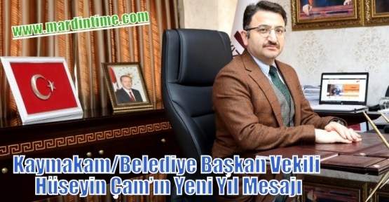 Kaymakamı/Belediye Başkan Vekili Hüseyin Çam'ın Yeni Yıl Mesajı