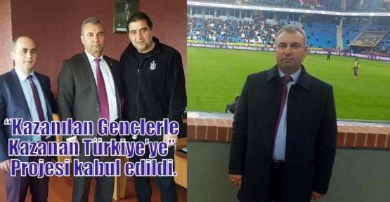"""""""Kazanılan Gençlerle Kazanan Türkiye'ye"""" Projesi kabul edildi."""