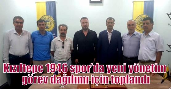 Kızıltepe 1946 spor'da yeni yönetim görev dağılımı için toplandı