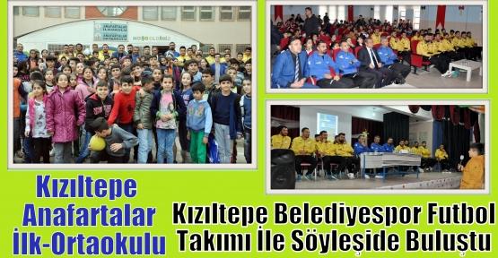 Kızıltepe  Anafartalar İlk-Ortaokulu Kızıltepe Belediyespor Futbol Takımı İle Söyleşide Buluştu