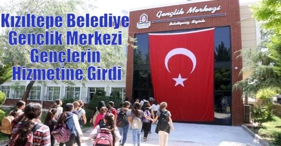 Kızıltepe Belediye Gençlik Merkezi Gençlerin Hizmetine Girdi