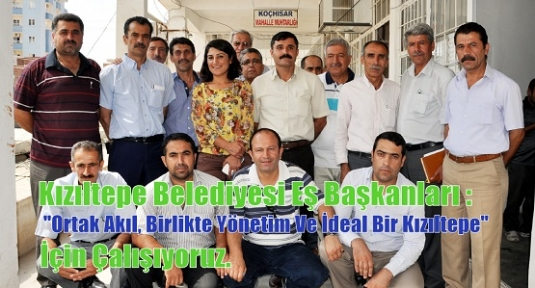 Kızıltepe Belediyesi Eş Başkanları :