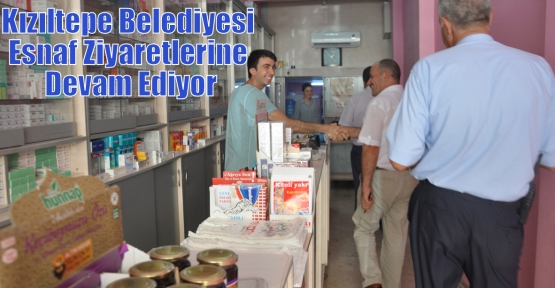 Kızıltepe Belediyesi Esnaf Ziyaretlerine Devam Ediyor