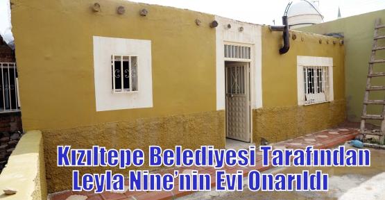 Kızıltepe Belediyesi Tarafından Leyla Nine'nin Evi Onarıldı