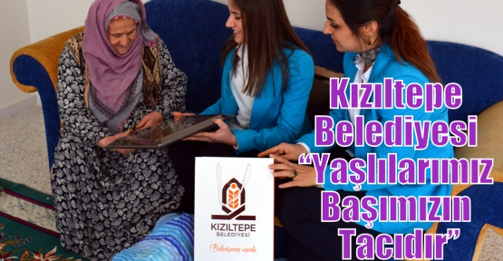 """Kızıltepe Belediyesi 'Yaşlılarımız Başımızın Tacıdır"""""""