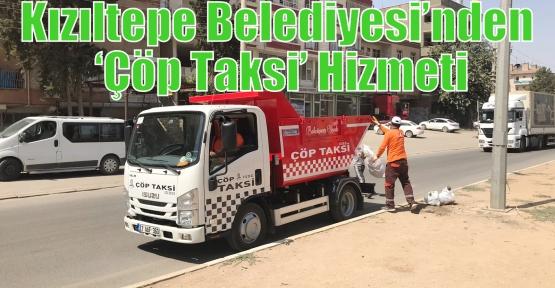Kızıltepe Belediyesi'nden 'Çöp Taksi'Hizmeti