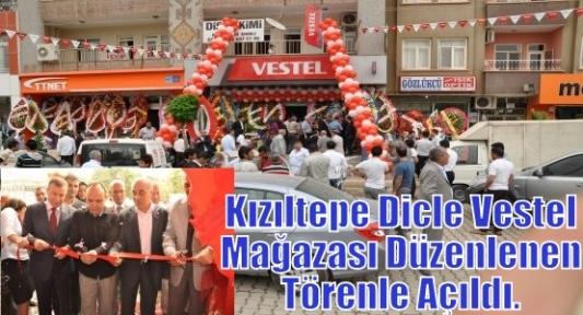 Kızıltepe Dicle Vestel  Mağazası düzenlenen törenle açıldı.